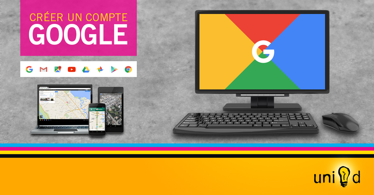 Comment créer un compte Google?