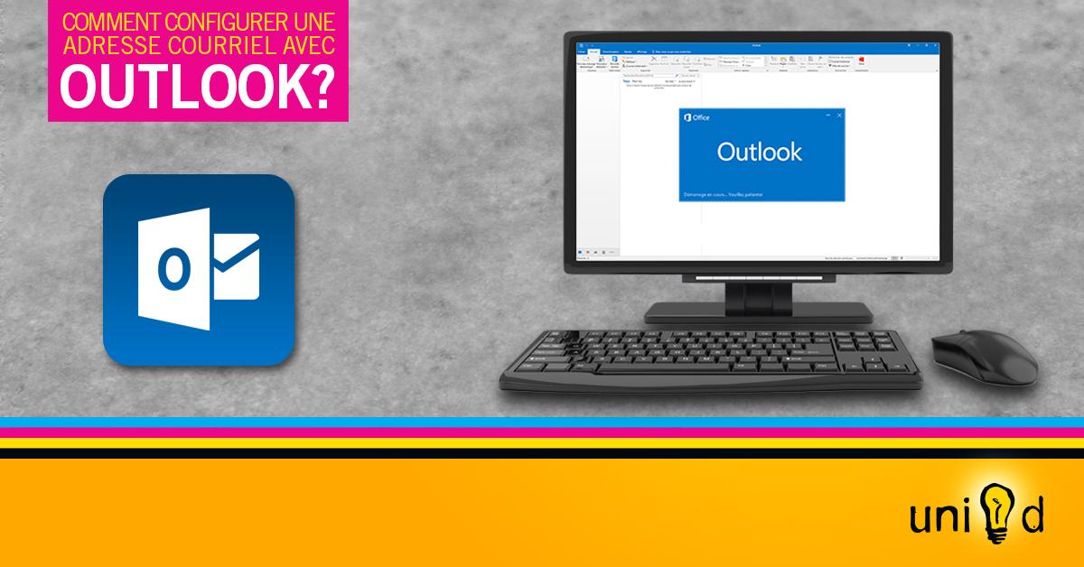 Comment configurer une adresse courriel avec Outlook?